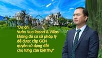Không có cơ sở pháp lý để cấp 'sổ đỏ' cho từng căn biệt thự tại Vườn Vua Resort & Villas