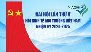 Đại hội lần thứ V Hội Kinh tế Môi trường Việt Nam sẽ diễn ra vào ngày 12/12