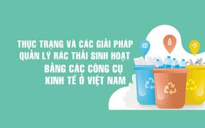 Thực trạng và các giải pháp quản lý rác thải sinh hoạt bằng các công cụ kinh tế ở Việt Nam